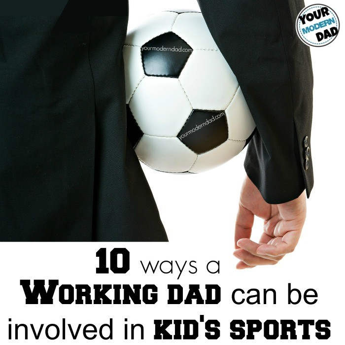 10 ways a working dad can be involved in kid's sports