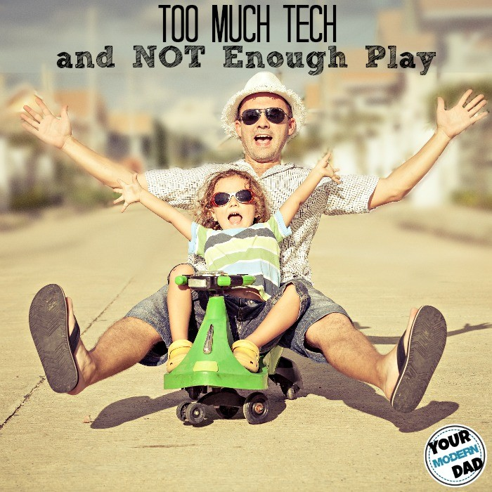 Too Much Tech and Not Enough Play