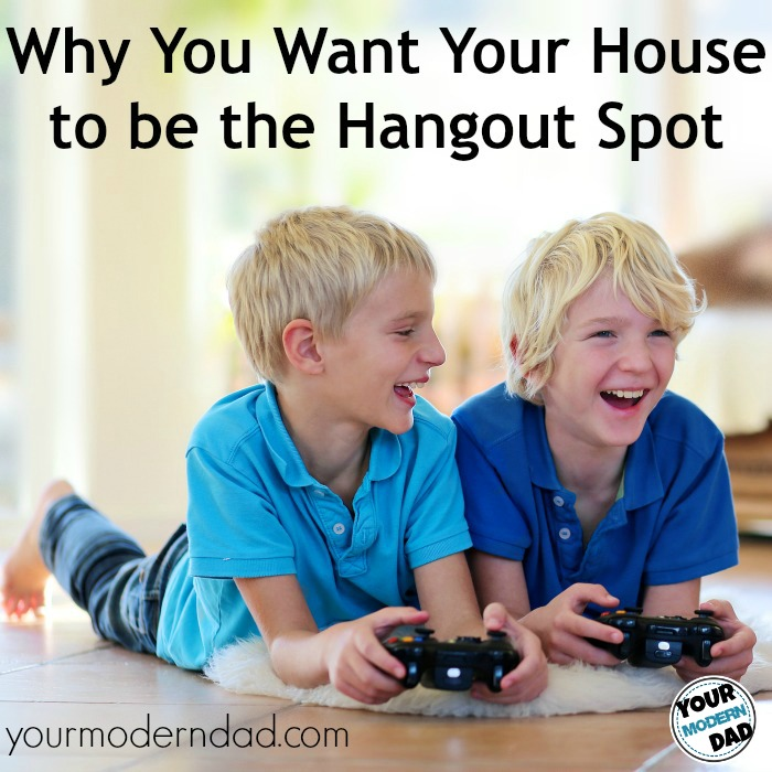 Why you want your house to be the hang out spot