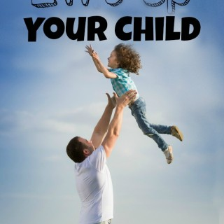 101 Ways to Lift Up Your Child