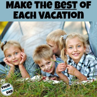 make the best of each vacation