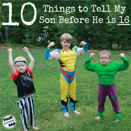 10 things to tell my son before he is 16