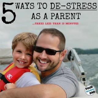 5 ways to de-stress as a parent