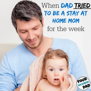 What happened when Dad tried to be Stay at home mom for a week