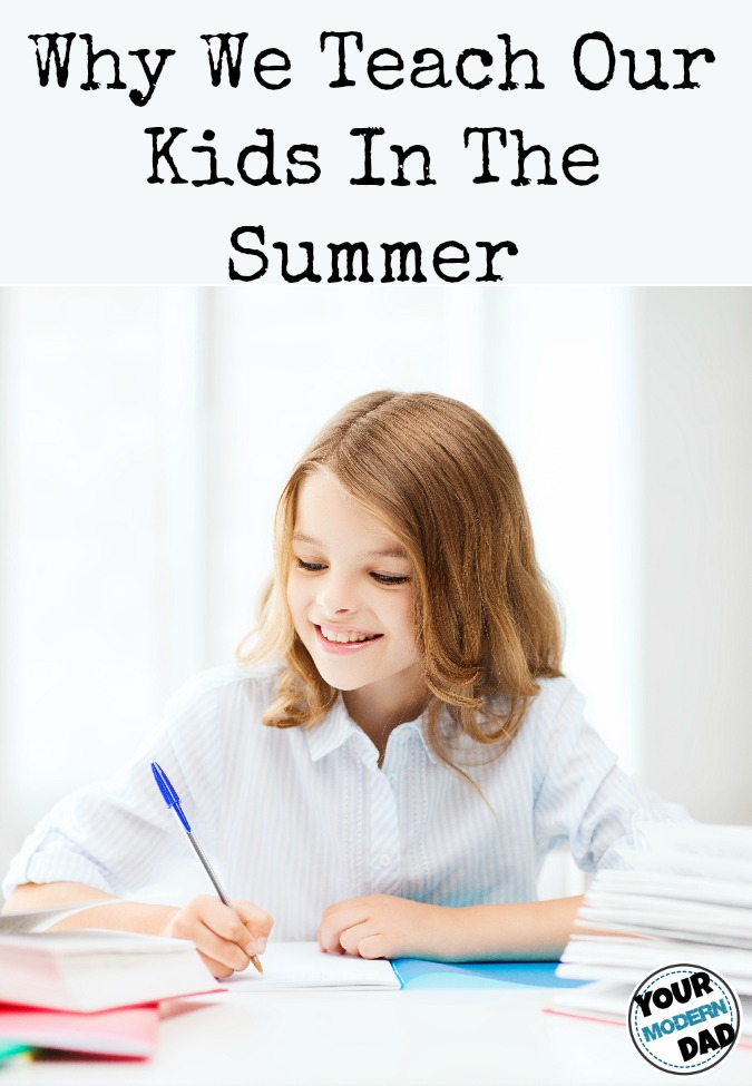 Why we teach our kids in the summer