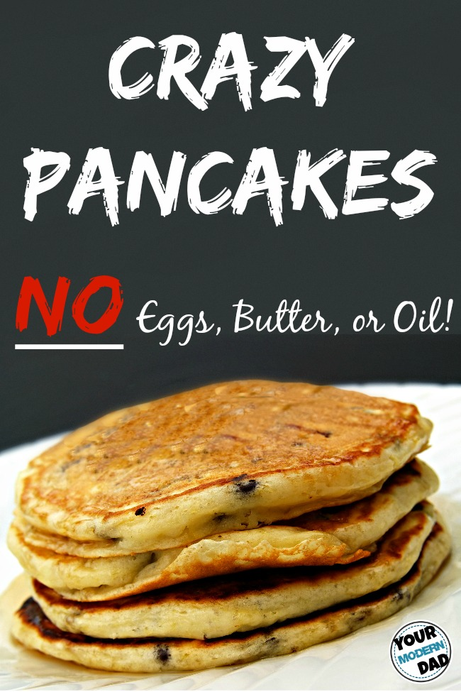 Crazy pancakes no eggs butter or oil your modern dad they are so easy to make and the batter contains no eggs butter or oil crazy pancakes ccuart Choice Image