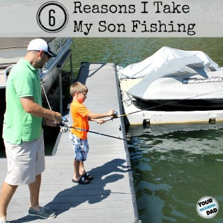 6 reasons I take my son fishing