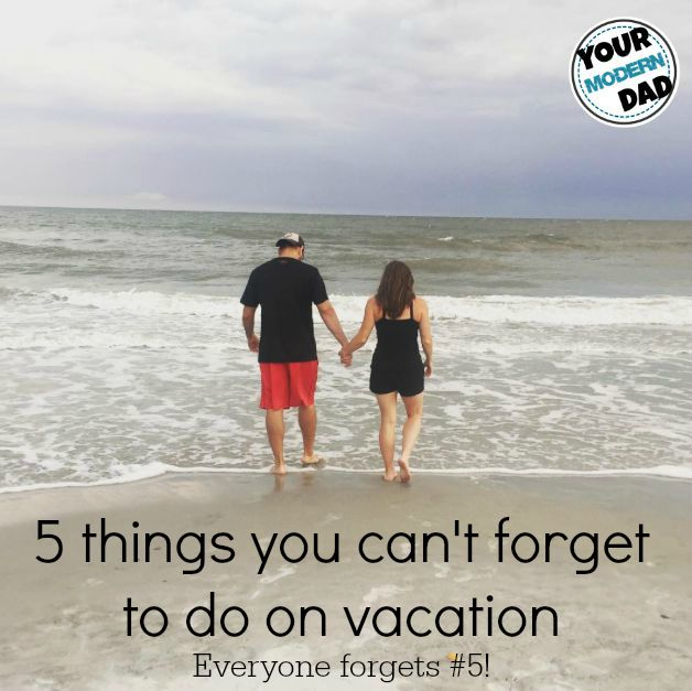 5 things you can't forget to do on vacation