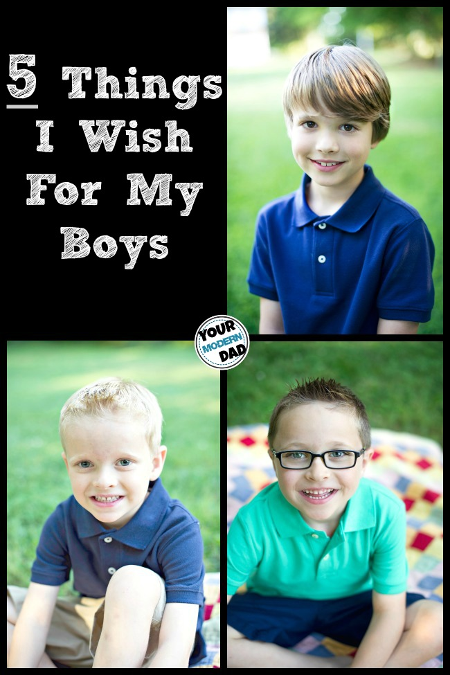5 things I wish for my boys