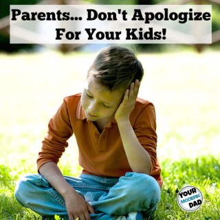 parents don't apologize for your kids