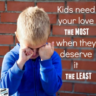 need your love the most when they deserve it the least