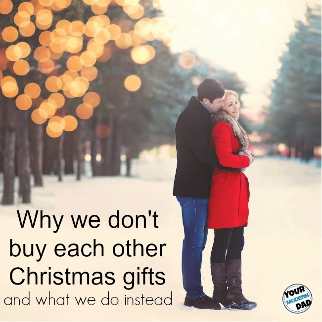 Why we don't buy gifts for each other