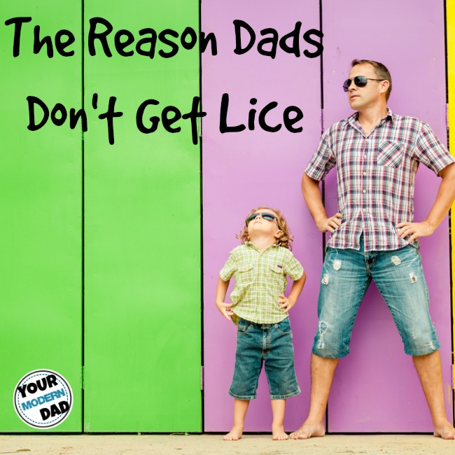 reason dads don't get lice