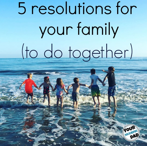 resolutions for the family to make together.