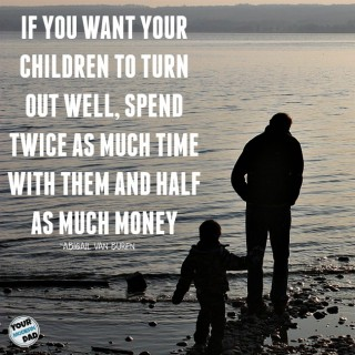 It isn't what we give them …  but the time we spend with them that matters