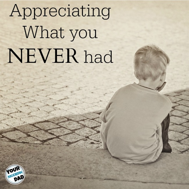 appreciating what you never had 1