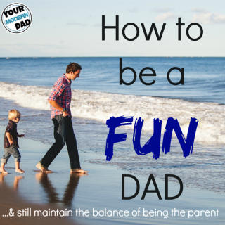 5 ways to be a FUN dad