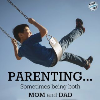 Parenting…sometimes being both Mom and Dad