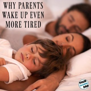 Why parents wake up even more tired
