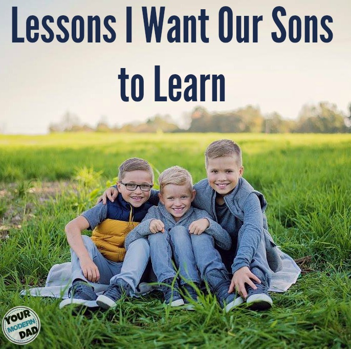 lessons I want our sons to learn