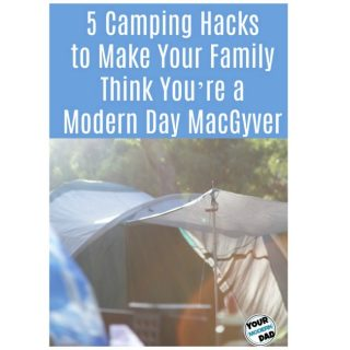 CAMPING: Making Your Family Think You're a Modern Day MacGyver