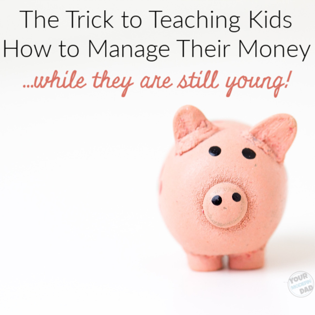 teaching kids to manage their money while they are still young