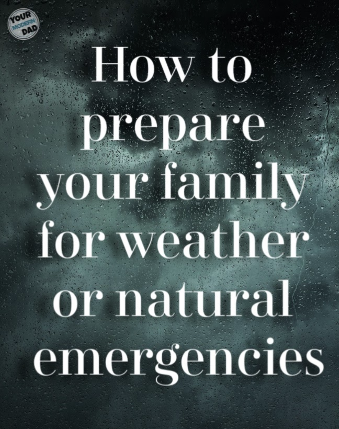 HOW TO BE PREPARED FOR WEATHER OR NATURAL EMERGENCIES