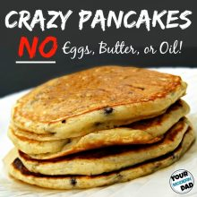 Crazy Pancakes (No eggs, butter or oil)