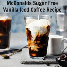 McDonald's Sugar free Vanilla Iced Coffee (CopyCat Recipe)